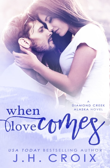 When Love Comes ebook by J.H. Croix