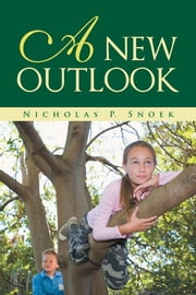 A New Outlook ebook by Nicholas P. Snoek