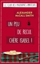 Un peu de recul chère Isabel ! ebook by Alexander McCall Smith