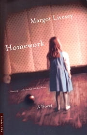 Homework - A Novel ebook by Margot Livesey