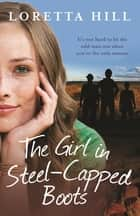 Girl In Steel-Capped Boots , The ebook by Loretta Hill