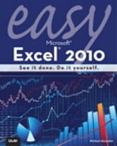 Easy Microsoft Excel 2010 ebook by Michael Alexander