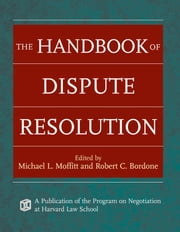 The Handbook of Dispute Resolution ebook by Michael L. Moffitt, Robert C. Bordone