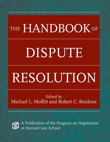 The Handbook of Dispute Resolution ebook by
