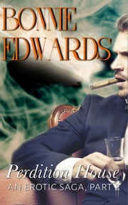 Perdition House Part 2 An Erotic Saga - Tales of Perdition, #2 ebook by Bonnie Edwards