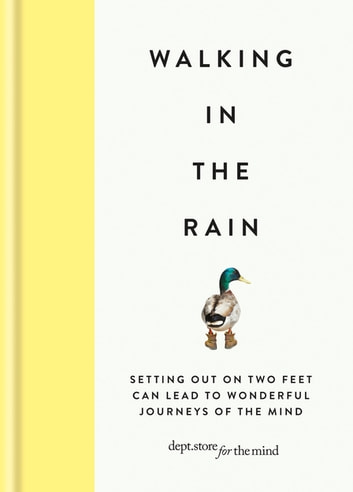Walking in the Rain - Discover mindfulness on the go ebook by Dept Ltd