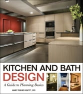 Kitchen and Bath Design - A Guide to Planning Basics ebook by Mary Fisher Knott