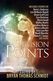 Decision Points ekitaplar by Bryan Thomas Schmidt, Orson Scott Card, Kevin J Anderson,...