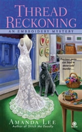 Thread Reckoning - An Embroidery Mystery ebook by Amanda Lee