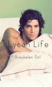 Lycan Life ebook by Breukelen Girl
