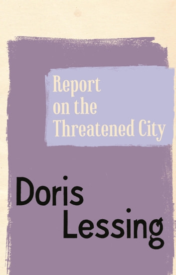 Report on the Threatened City ebook by Doris Lessing
