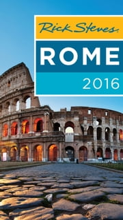 Rick Steves Rome 2016 ebook by Rick Steves,Gene Openshaw
