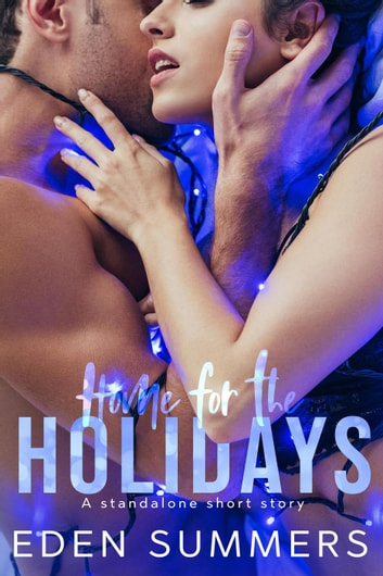 Home for the Holidays ebook by Eden Summers
