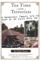 Tea Time with Terrorists - A Motorcycle Journey into the Heart of Sri Lanka's Civil War ebook by Mark Stephen Meadows