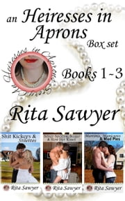 An Heiresses in Aprons Box Set Books 1-3 ebook by Rita Sawyer