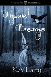 Unquiet Dreams: A Murmuration of Unsettling Tales ebook by K. A. Laity