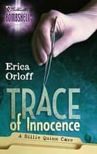 Trace Of Innocence (Mills & Boon Silhouette) ebook by Erica Orloff