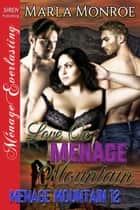 Love on Menage Mountain ebook by Marla Monroe