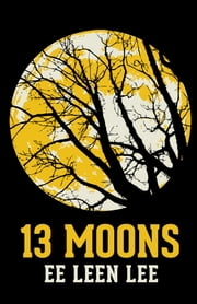 13 Moons ebook by Ee Leen Lee