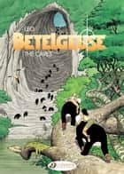 Betelgeuse - Volume 2 - The Caves eBook by Leo
