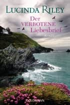 Der verbotene Liebesbrief - Roman 電子書 by Lucinda Riley, Ursula Wulfekamp
