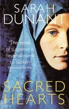 Sacred Hearts ebook by Sarah Dunant
