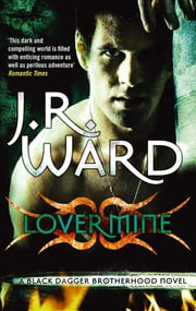 Lover Mine - Number 8 in series ebook by J. R. Ward
