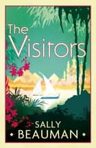 The Visitors ebook by Sally Beauman