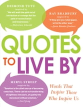 Quotes to Live By: Words That Inspire Those Who Inspire Us ebook by Adams Media