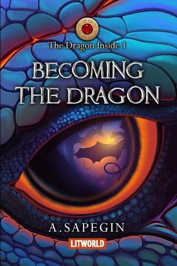Becoming the Dragon ebook by Alex Sapegin