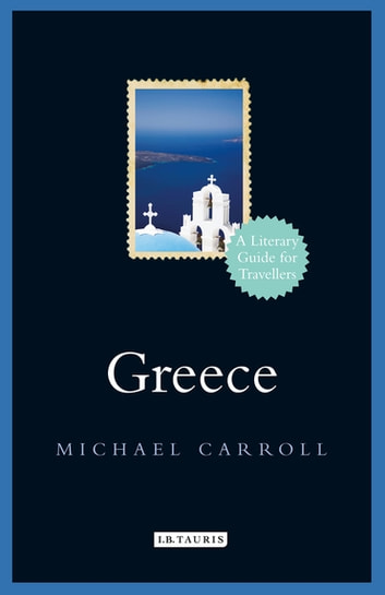 Greece - A Literary Guide for Travellers ekitaplar by Michael Carroll