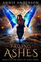Falling Ashes ebook by Annie Anderson