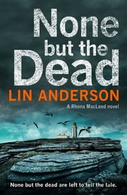 None but the Dead ebook by Lin Anderson