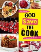 God save the cook - 50 recettes so British ! ebook by Julie Schwob
