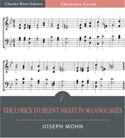 The Lyrics to Silent Night in 30 Languages (Illustrated Edition) ebook by Fr. Joseph Mohn