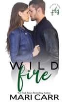 Wild Fire - July ebook by Mari Carr