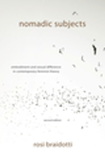 Nomadic Subjects - Embodiment and Sexual Difference in Contemporary Feminist Theory ebook by Rosi Braidotti