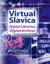 Virtual Slavica - Digital Libraries, Digital Archives ebook by Michael Neubert