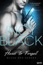 Hard to Forget ebook by Incy Black