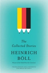 The Collected Stories of Heinrich Boll ebook by Heinrich Boll