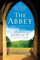 The Abbey - A Story of Discovery ebook by James Martin