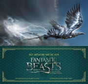 Het artwork van de film Fantastic beasts and where to find them ebook by Dermot Power, Pieter Janssens, Corrie van den Berg