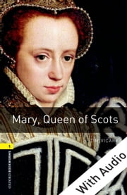 Mary Queen of Scots - With Audio Level 1 Oxford Bookworms Library ebook by Tim Vicary