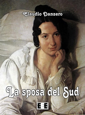La sposa del Sud eBook by Claudio Danzero
