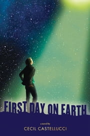 First Day on Earth ebook by Cecil Castellucci