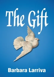 The Gift ebook by Barbara Larriva