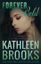 Forever Bold - Forever Bluegrass #15 ebook by Kathleen Brooks