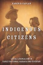 Indigenous Citizens ebook by Karen Caplan