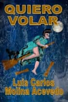 Quiero Volar ebook by Luis Carlos Molina Acevedo