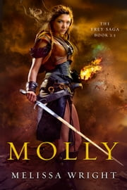 The Frey Saga: Molly ebook by Melissa Wright